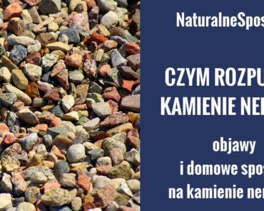 naturalnesposoby.pl-kamienie-nerkowe-czym-rozpuscic