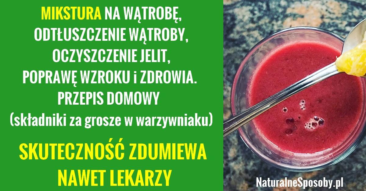 naturalnesposoby.pl-mikstura-na-watrobe-oczyszczenie-jelit-wzrok-przepis