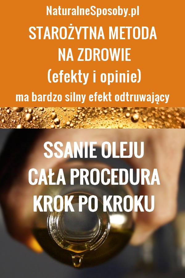 NaturalneSposoby.pl-ssanie oleju KROK PO KROKU, czyli jak to robić prawidłowo